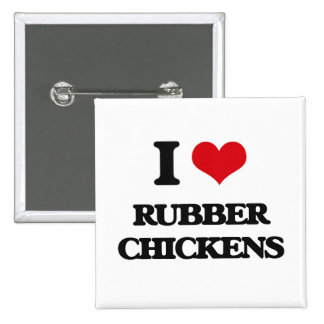 I Love Rubber Chickens 2 Inch Square Button