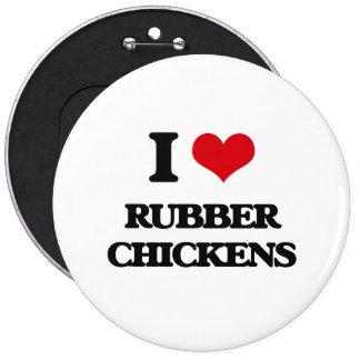I Love Rubber Chickens 6 Inch Round Button