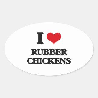 I Love Rubber Chickens Oval Sticker