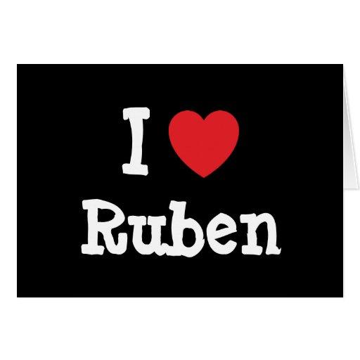 I love Ruben heart custom personalized Cards