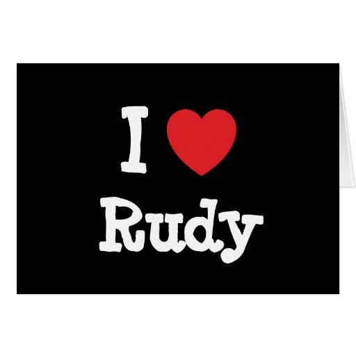 I love Rudy heart T-Shirt Cards