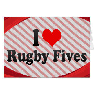 I love Rugby Fives Greeting Cards