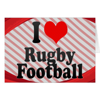I love Rugby Football Greeting Card