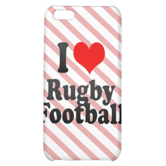 I love Rugby Football iPhone 5C Cases