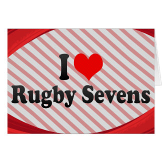 I love Rugby Sevens Greeting Cards