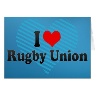 I love Rugby Union Card