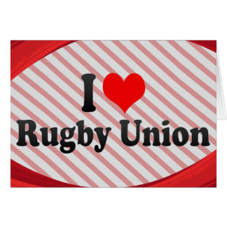 I love Rugby Union Greeting Cards
