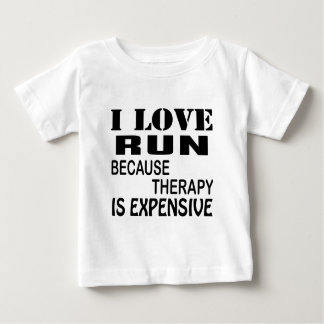 I Love Run Because Therapy Is Expensive Baby T-Shirt
