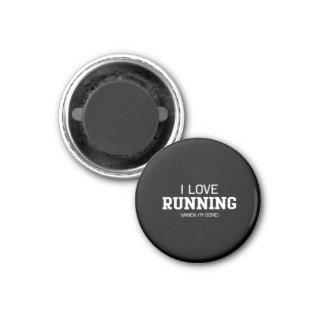 I Love Running When Im Done 1 Inch Round Magnet