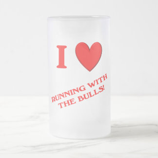 I Love Running with the Bulls Frosted Glass Beer Mug