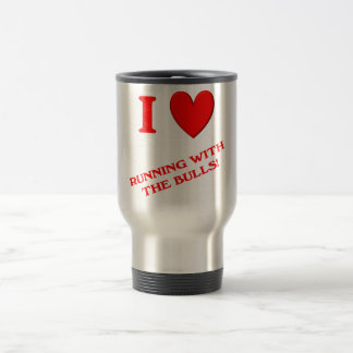 I Love Running with the Bulls Travel Mug