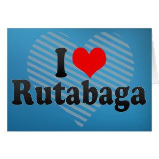 I Love Rutabaga Card