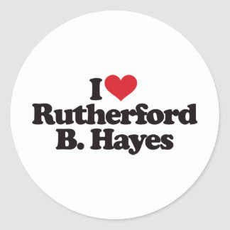 I Love Rutherford B Hayes Classic Round Sticker