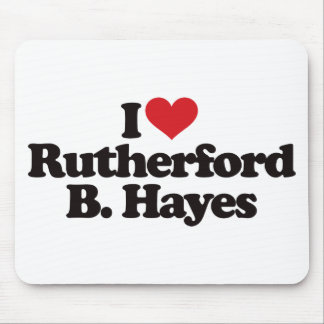 I Love Rutherford B Hayes Mouse Pad