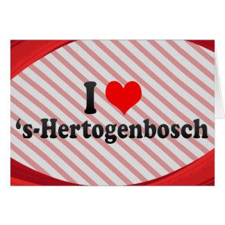 I Love 's-Hertogenbosch, Netherlands Greeting Card