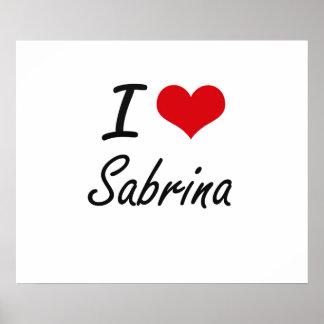 I Love Sabrina artistic design Poster