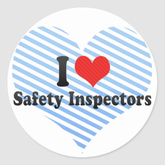 I Love Safety Inspectors Classic Round Sticker