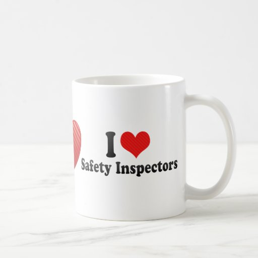 I Love Safety Inspectors Coffee Mugs