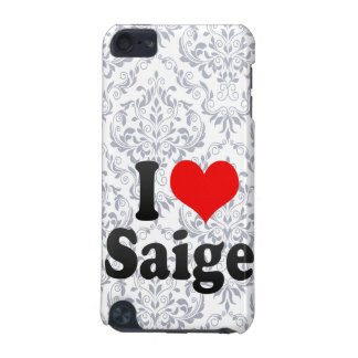 I love Saige iPod Touch (5th Generation) Cover