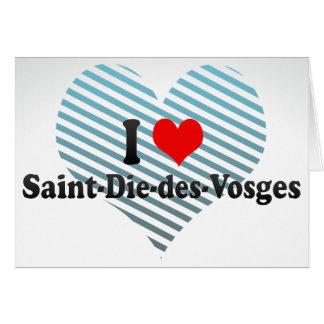 I Love Saint-Die-des-Vosges, France Card