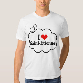 I Love Saint-Etienne, France Tee Shirts