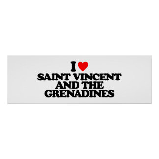 I LOVE SAINT VINCENT AND THE GRENADINES POSTERS