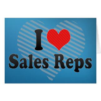 I Love Sales Reps Greeting Card