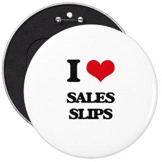 I Love Sales Slips 6 Inch Round Button