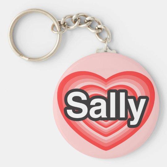 I love Sally. I love you Sally. Heart Keychain