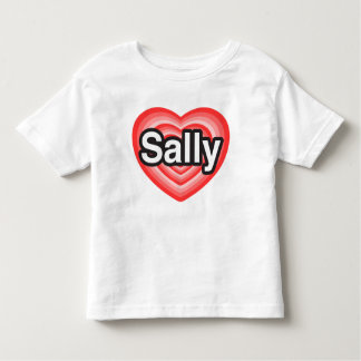 I love Sally. I love you Sally. Heart Toddler T-shirt