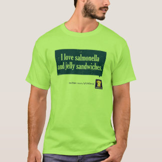 """""""I love salmonella and jelly"""" shirt"""