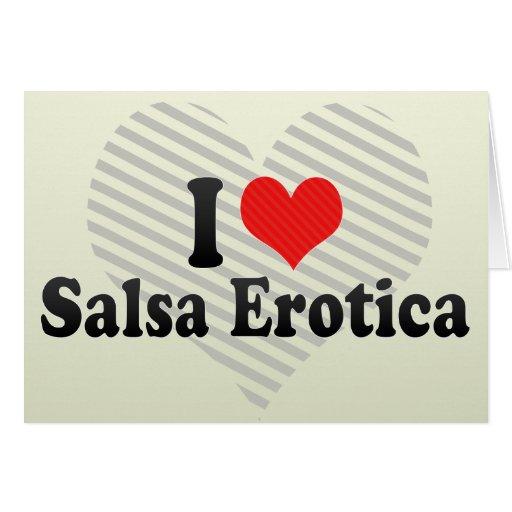 I Love Salsa Erotica Greeting Card
