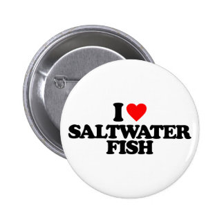 I LOVE SALTWATER FISH PINBACK BUTTONS