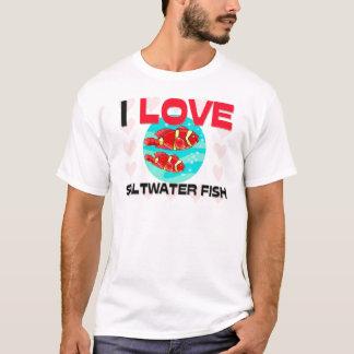 I Love Saltwater Fish T-Shirt