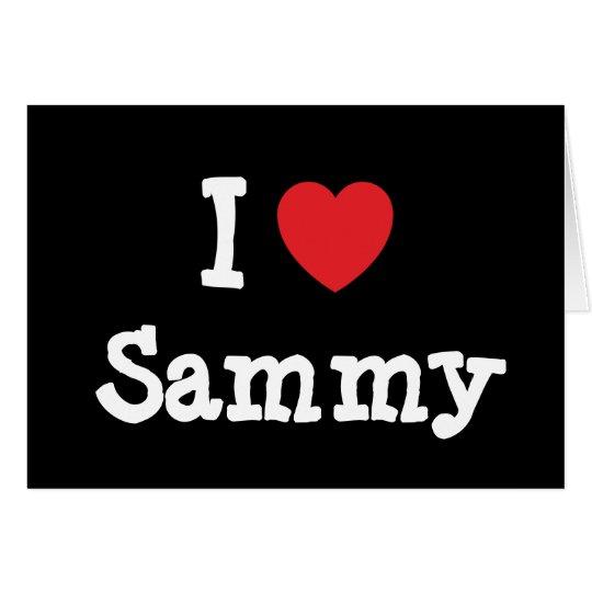 I love Sammy heart T-Shirt Card