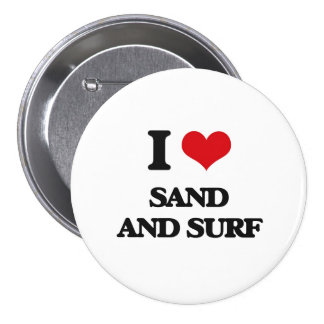 I love Sand And Surf 3 Inch Round Button