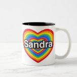 I love Sandra. I love you Sandra. Heart Mugs