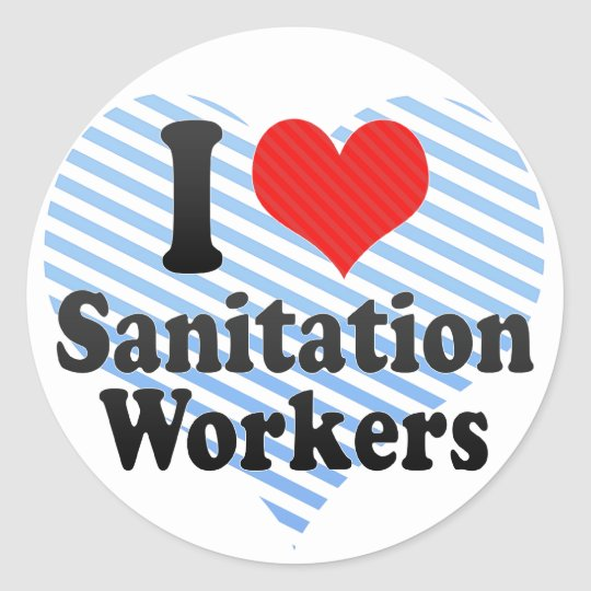I Love Sanitation Workers Classic Round Sticker