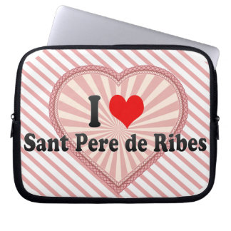 I Love Sant Pere de Ribes, Spain Laptop Sleeves
