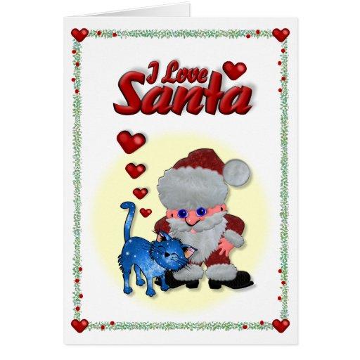 I Love Santa Greeting Card