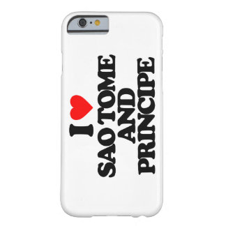 I LOVE SAO TOME AND PRINCIPE BARELY THERE iPhone 6 CASE