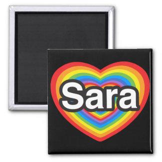 I love Sara. I love you Sara. Heart 2 Inch Square Magnet