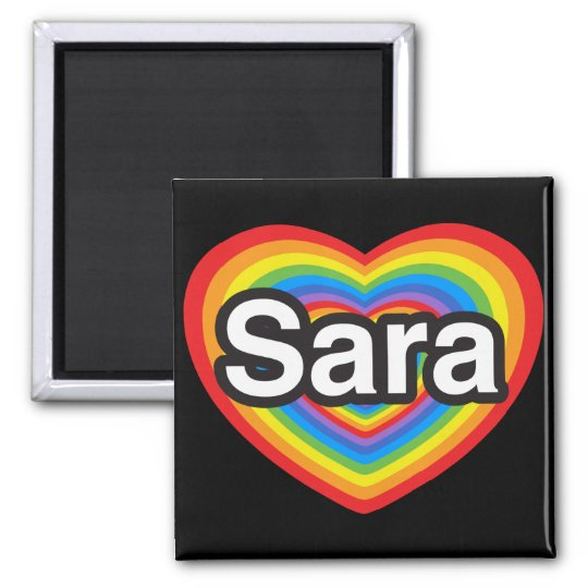 I love Sara. I love you Sara. Heart Magnet