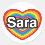 I love Sara. I love you Sara. Heart Round Stickers