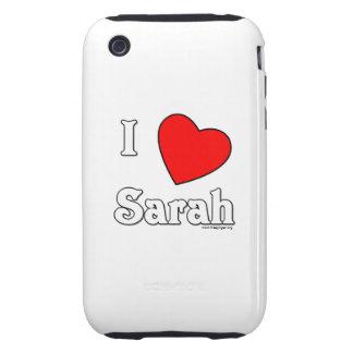I Love Sarah Tough iPhone 3 Cases