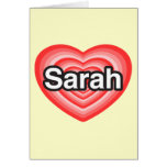 I love Sarah. I love you Sarah. Heart Cards