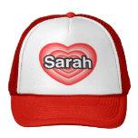 I love Sarah. I love you Sarah. Heart Hats