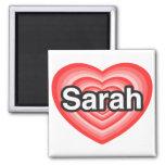I love Sarah. I love you Sarah. Heart Fridge Magnet