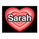I love Sarah. I love you Sarah. Heart Post Cards
