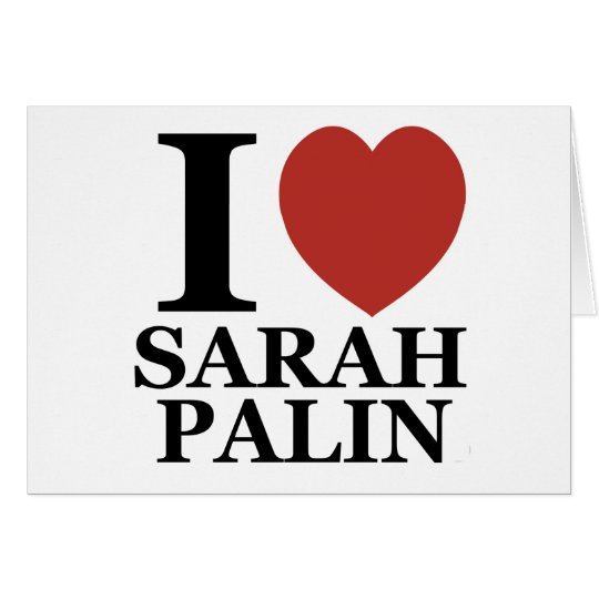 I Love Sarah Palin Card